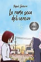 La rama seca del cerezo (LITERATURA JUVENIL - Premio Anaya (Juvenil))