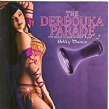 The Derbouka Parade, vol. 2 (Pure Delight of Oriental Belly Dance)