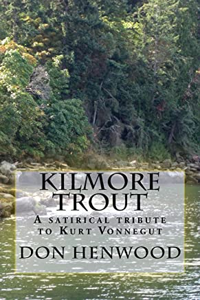 Kilmore Trout: An Off Hand Tribute to Kurt Vonnegut