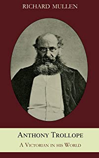 Anthony Trollope: A Victorian in his World