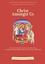 Christ Amongst Us:  an Easy to Understand Commentary on the Orthodox Divine Liturgy