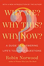 Why Me? Why This? Why Now?: A Guide to Answering Life's Toughest Questions