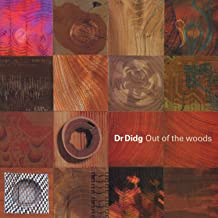 dr didg out of the woods