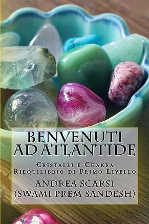 Benvenuti Ad Atlantide: Cristalli e Chakra Riequilibrio di Primo Livello