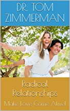 Radical Relationships: Make Love Come Alive!