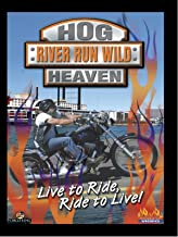 Hog Heaven - River Run Wild (Harley Rally)
