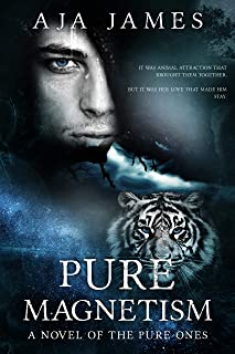 Pure Magnetism: A Novel of the Pure Ones (#4) (Pure/ Dark Ones Book 11)