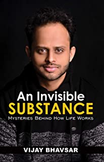 An Invisible Substance: Mysteries Behind How Life Works (English Edition)