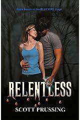 Relentless (Blue Fire Saga Book 7) Kindle Edition