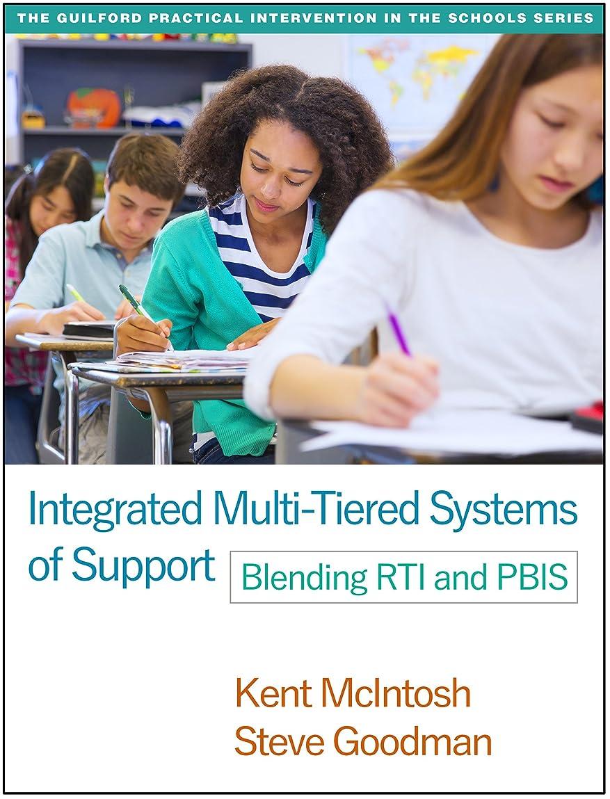 知覚できる天窓講義Integrated Multi-Tiered Systems of Support: Blending RTI and PBIS (The Guilford Practical Intervention in the Schools Series) (English Edition)