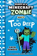 Diary of a Minecraft Zombie Book 18: In Too Deep Kindle Edition