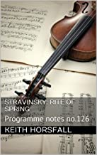 STRAVINSKY: RITE OF SPRING: Programme notes no.126 (Classical Music Programme Notes)