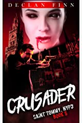 Crusader: A Catholic Action Horror Novel (Saint Tommy, NYPD Book 5) Kindle Edition