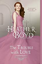 The Trouble with Love (Distinguished Rogues Book 8)