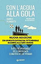 Con l'acqua alla gola: Tutti i responsabili dell'emergenza climatica in cui viviamo (Italian Edition)