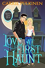Love at First Haunt: A Ghostly Paranormal Romance (Haunted Ever After Book 1) Kindle Edition