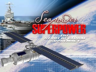 Seapower To Superpower: The Story of Global Supremacy
