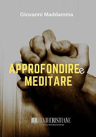 Approfondire e Meditare