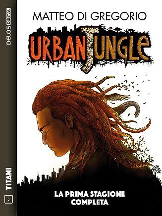 Urban Jungle - La prima stagione completa: Ciclo: Urban Jungle (Titani)