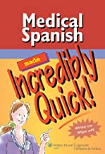 Medical Spanish Made Incredibly Quick! (Incredibly Easy! Series®)