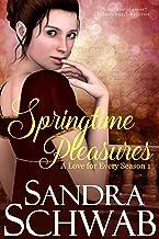 Springtime Pleasures (A Love for every Season Book 1)