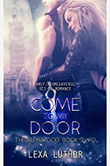 Come to My Door: An F/F Omegaverse Sci-Fi Romance (The Alpha God Book 2) Kindle Edition
