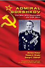 Admiral Gorshkov: The Man Who Challenged the U.S. Navy (Blue & Gold) Kindle Edition
