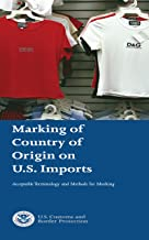 Marking of Country of Origin on U.S. Imports: Acceptable Terminology and Methods for Marking