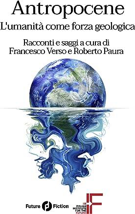 Antropocene: Lumanità come forza geologica (Future Fiction Vol. 59)