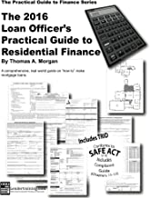 Loan Officer's Practical Guide to Residential Finance 2016 (The Practical Guide to Finance Series)