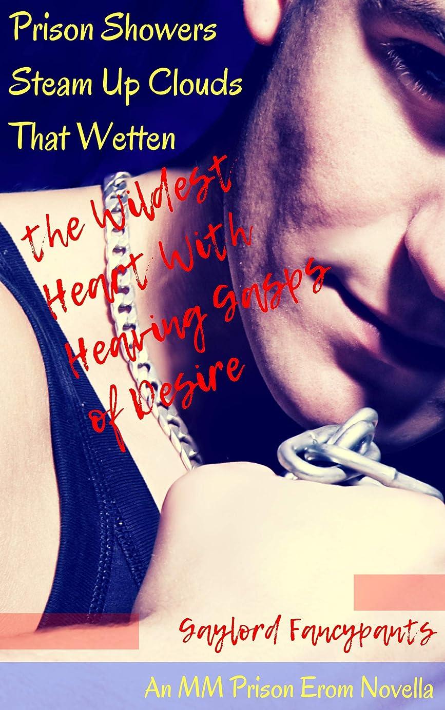 思いやり署名関係するPrison Showers Steam Up Clouds That Wetten the Wildest Heart With Heaving Gasps of Desire: An MM Prison Erom Novella (Alaskan Prisoners Fall in Love Like ... Stentorian Lies Book 2) (English Edition)