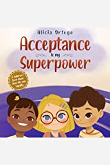 Acceptance is my Superpower: A children's Book about Diversity and Equality (My Superpower Books 3) Kindle Edition
