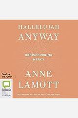 Hallelujah Anyway: Rediscovering Mercy Audible Audiobook