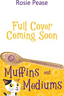 Muffins and Mediums: A Paranormal Culinary Cozy Mystery (The Matchmaker's Grimoire Book 5) (English Edition)