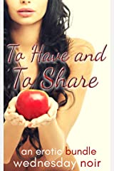 To Have and To Share: Dirty Wives Tales Kindle Edition