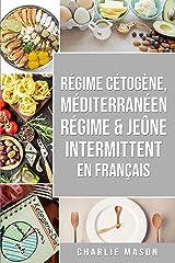 Régime Cétogène, Méditerranéen Régime & Jeûne Intermittent En Français Format Kindle