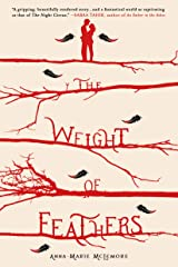 The Weight of Feathers: A Novel Kindle Edition