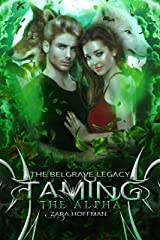 Taming the Alpha (The Belgrave Legacy Book 3) Kindle Edition