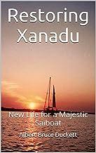 Restoring Xanadu: New Life for a Majestic Saiboat