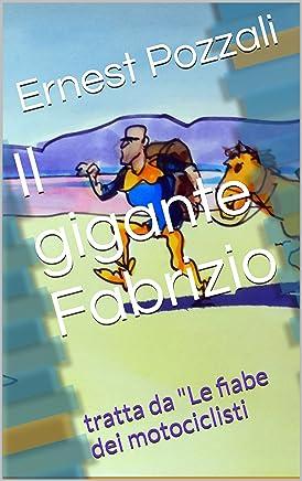 Il gigante Fabrizio: tratta da Le fiabe dei motociclisti