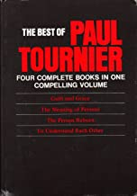 The Best of Paul Tournier: Guilt and Grace; The Meaning of Persons; The Person Reborn; To Understand Each Other (4 Books in One Volume)