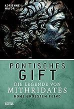 Pontisches Gift: Die Legende von Mithridates, Roms größtem Feind (German Edition)