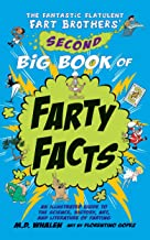 The Fantastic Flatulent Fart Brothers' Second Big Book of Farty Facts: An Illustrated Guide to the Science, History, Art, and Literature of Farting; US ... Flatulent Fart Brothers' Fun Facts 2)