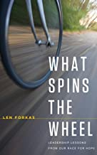 What Spins The Wheel: Leadership Lessons From Our Race For Hope