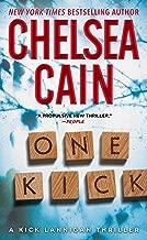 One Kick: A Kick Lannigan Novel by Chelsea Cain (26-May-2015) Mass Market Paperback