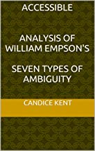 Accessible   analysis of William Empson's Seven Types of Ambiguity (Accessible Analysis Book 1)