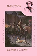 MAUPRAT (Illustrated & Annotated): Bilingual Edition - English / French (French Edition)