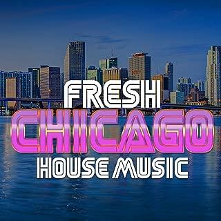 Fresh Chicago House Music