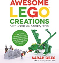 Awesome LEGO Creations with Bricks You Already Have: 50 New Robots, Dragons, Race Cars, Planes, Wild Animals and Other Exc...