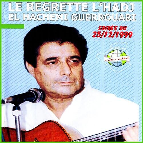 MP3 GRATUITEMENT HACHEMI GUEROUABI TÉLÉCHARGER